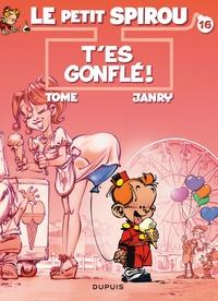Janry et  Tome - Le Petit Spirou Tome 16 : T'es gonflé !.