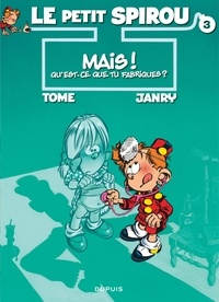 Janry et  Tome - Le Petit Spirou Tome 3 : Mais qu'est-ce que tu fabriques ?.
