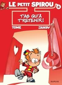 Janry et  Tome - Le Petit Spirou Tome 8 : T'as qu'à te retenir !.