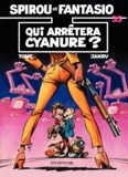 Janry et  Tome - Spirou et Fantasio Tome 35 : Qui arrêtera Cyanure ?.