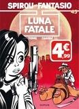 Janry et  Tome - Spirou et Fantasio Tome 45 : Luna fatale.