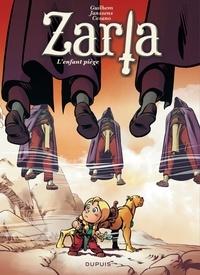 Janssens et  Guilhem - Zarla Tome 3 : L'enfant piège.