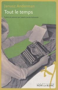 Janusz Anderman - Tout le temps.