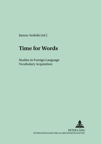 Janusz Arabski - Time for words - Studies in Foreign Language Vocabulary Acquisition.