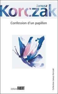 Janusz Korczak - Confession d'un papillon.