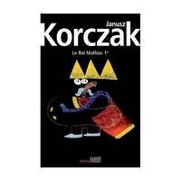 Janusz Korczak - Le Roi Mathias 1er.