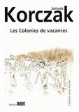 Janusz Korczak et Zofia Bobowicz - Les Colonies de vacances.