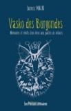 Janusz Malik - Vasko des Burgondes - Mémoires et récits d'un héros aux pattes de velours.