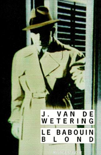 Janwillem Van de Wetering - Le Babouin blond.