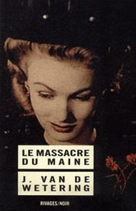 Janwillem Van de Wetering - Le Massacre du Maine.