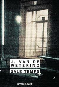 Janwillem Van de Wetering - Sale temps.