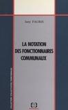 Jany Fauris et Jacques Bourdon - La notation des fonctionnaires communaux.