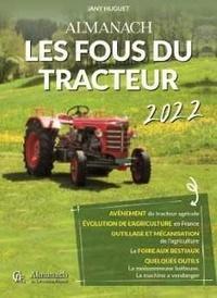 Jany Huguet - Almanach les fous du tracteur.
