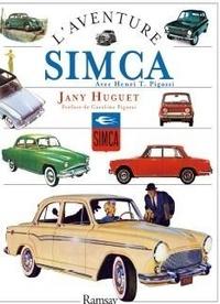"Jany Huguet - L'aventure Simca - Avec Henri Théodore Pigozzi, ""Le commendatore""."