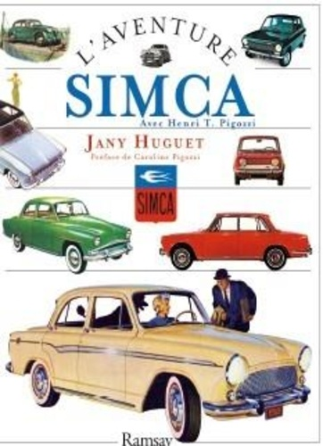 "L'aventure Simca. Avec Henri Théodore Pigozzi, ""Le commendatore"""