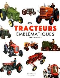 Jany Huguet - Les tracteurs emblématiques.