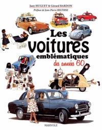 Jany Huguet et Gérard Bardon - Les voitures emblématiques des années 60.