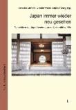 Japan immer wieder neu gesehen - Perspektiven der Japanforschung an der Universität zu Köln.