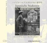 Japanische Studenten in Heidelberg - Ein Aspekt der deutsch-japanischen Wissenschaftsbeziehungen in den 1920er Jahren.