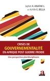 Japhet-A. Anafak-L et Achille Elvice Bella - Crises de gouvernementalité en Afrique post Guerre froide - Une perspective pluridisciplinaire.