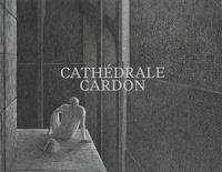 Jaques-Armand Cardon - Cathédrale Cardon.