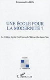 Jardin - Une école pour la modernité?: le collège lycée expérimental d'Hérouville-Saint-Clair.