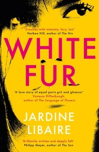 Jardine Libaire - White Fur - A love story of equal parts grit and glamour.