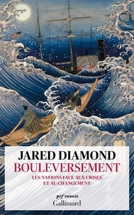 Jared Diamond - Bouleversement - Les nations face aux crises et aux changements.