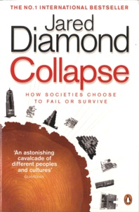 Jared Diamond - Collapse - How Societies Choose to Fail or Survive.