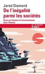 Jared Diamond - De l'inégalité parmi les sociétés - Essai sur l'homme et l'environnement dans l'histoire.
