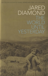 Jared Diamond - The World Until Yesterday - What Can We Learn from Traditional Societies ?.