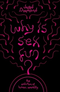 Jared Diamond - Why Is Sex Fun? - The Evolution of Human Sexuality.