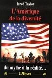 Jared Taylor - L'Amérique de la diversité : du mythe à la réalité....