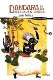 Jarid Arraes - Dandara et les esclaves libres.