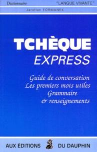 TCHEQUE EXPRESS. Guide de conversation, les premiers mots utiles, grammaire et renseignements - Jaroflan Formanek pdf epub