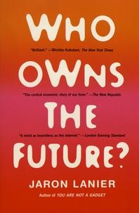 Jaron Lanier - Who Owns the Future?.