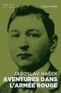 Jaroslav Hasek - Aventures de l'armée rouge.