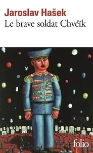 Jaroslav Hasek - Le Brave soldat Chvéïk.