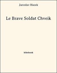 Jaroslav Hasek - Le Brave Soldat Chveik.