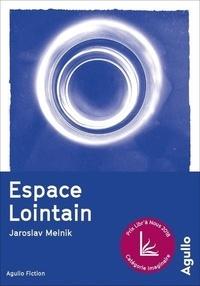 Jaroslav Melnik - Espace lointain.