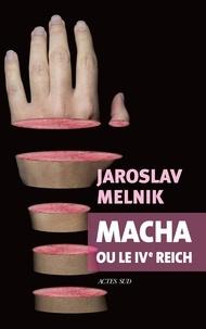 Jaroslav Melnik - Macha ou le IVe reich.