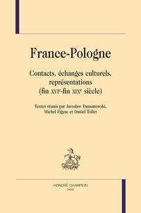 Jaroslaw Dumanowski et Michel Figeac - France-Pologne - Contacts, échanges culturels, représentations (fin XVIe-fin XIXe siècle).
