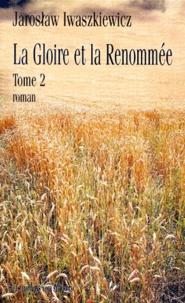 Histoiresdenlire.be LA GLOIRE ET LA RENOMMEE. Tome 2 Image