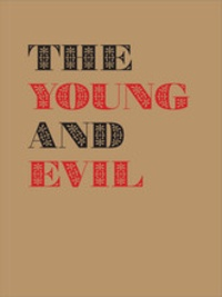 Jarrett Earnest - The young and evil.