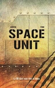 Jarvin et  Tom - Space Unit - Mission : Tartarus III.