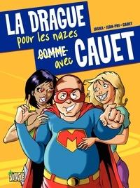 Jaska et Jean-Philippe Pogut - La drague pour les nazes avec Cauet.