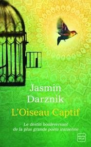 Jasmin Darznik - L'oiseau captif.
