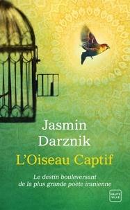 Mobibook téléchargez L'oiseau captif en francais PDF DJVU par Jasmin Darznik