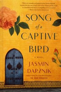 Jasmin Darznik - Song of a Captive Bird.