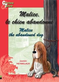 Jasmin Heymelaux - Malice, le chien abandonné / Malice, the abandoned dog.